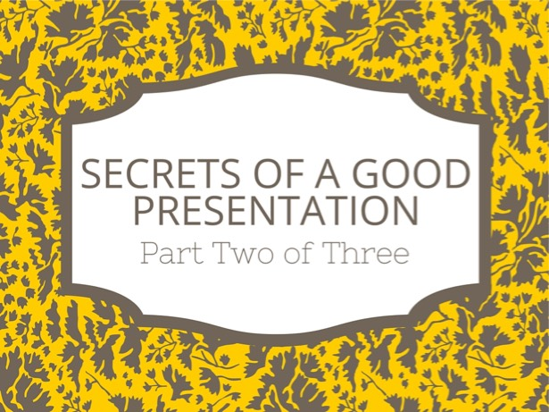 SECRETS OF GOOD PRESENTATIONS-2